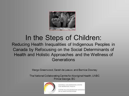 In the Steps of Children: Reducing Health Inequalities of Indigenous Peoples in Canada by Refocusing on the Social Determinants of Health and Holistic.