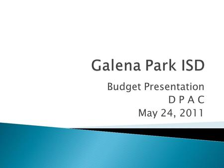 Budget Presentation D P A C May 24, 2011.  Provide a broad overview of the status of school funding in the legislature  Look at the District's 2011-2012.