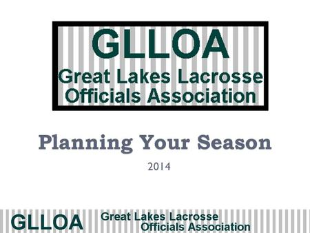 Planning Your Season 2014. 2 Planning Your Season  Why do you ref this sport?  Your goals/your agenda.