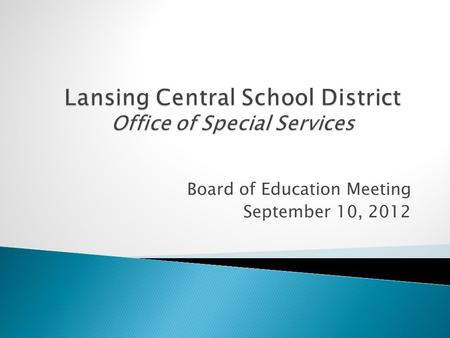 Board of Education Meeting September 10, 2012. Special Education Quality Review - Monitor compliance related to programs and services provided to students.