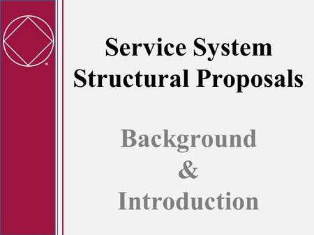  Service System Structural Proposals Background & Introduction.