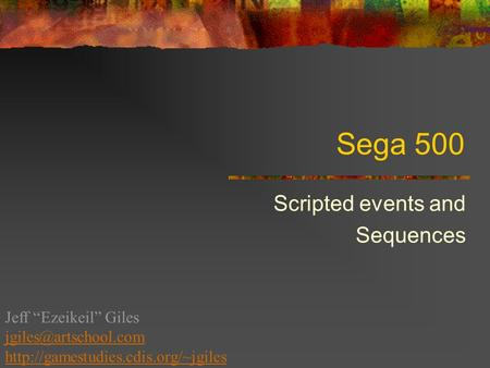 "Sega 500 Scripted events and Sequences Jeff ""Ezeikeil"" Giles"