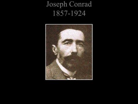 Joseph Conrad 1857-1924. Part III begins with Marlow still conversing with the fantastic Russian: They had come together unavoidably, like two ships.