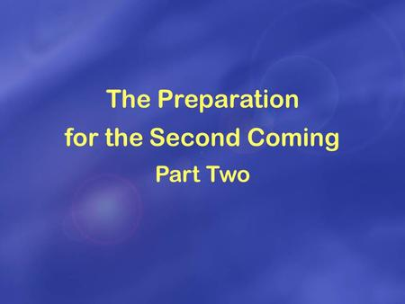 The Preparation for the Second Coming Part Two. Period of the Reformation and the Renaissance Period of the Conflict Between Religion and Ideologies Period.