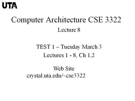 TEST 1 – Tuesday March 3 Lectures 1 - 8, Ch 1,2 HW Due Feb 24 –1.4.1 p.60 –1.4.4 p.60 –1.4.6 p.60 –1.5.2 p.60-61 –1.5.4 p.61 –1.5.5 p.61.