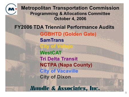 1 FY2006 TDA Triennial Performance Audits Metropolitan Transportation Commission Programming & Allocations Committee October 4, 2006 GGBHTD (Golden Gate)