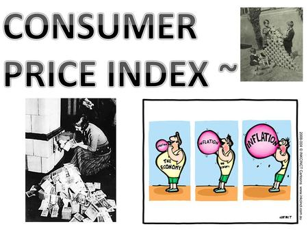 CPI (Consumer Price Index) data is gathered by sampling prices and using a set of goods as weights. These sets would be renewed every few years.