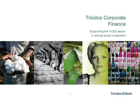 Triodos Corporate Finance Supporting the VCSE sector in raising social investment 0.