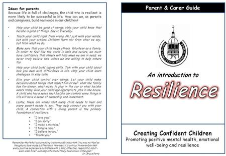 Parent & Carer Guide Creating Confident Children Promoting positive mental health, emotional well-being and resilience An introduction to 'Remember that.