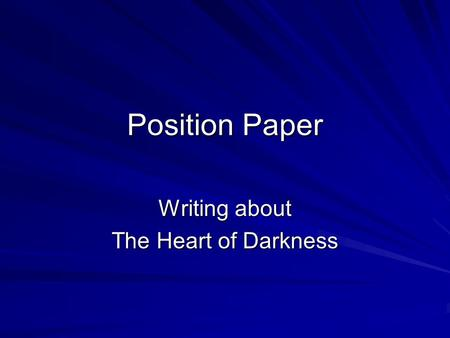 Position Paper Writing about The Heart of Darkness.