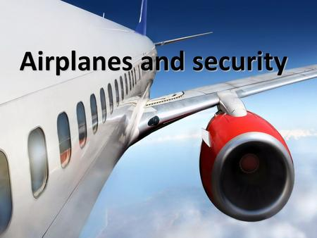 Airplanes and security