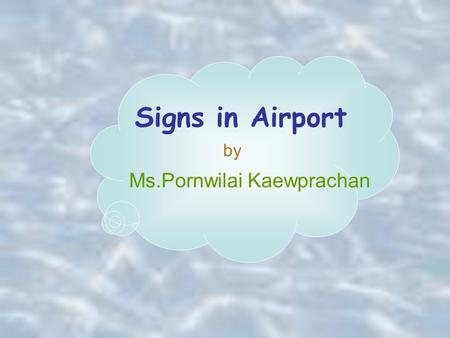 Signs in Airport Ms.Pornwilai Kaewprachan by. When you want to go abroad, the first thing to do is to ask for a passport and a visa. passport visa.