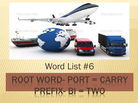 Word List #6.  Export (v) Import (v)  Portage (n)