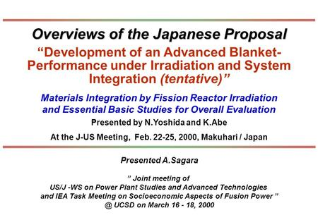 Materials Integration by Fission Reactor Irradiation and Essential Basic Studies for Overall Evaluation Presented by N.Yoshida and K.Abe At the J-US Meeting,