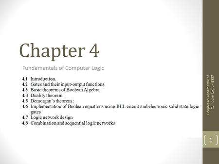Chapter 4 Fundamentals of Computer Logic 1 Chapter 4: Fundamental of Computer Logic - IE337.