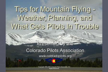Tips for Mountain Flying - Weather, Planning, and What Gets Pilots In Trouble Tips for Mountain Flying - Weather, Planning, and What Gets Pilots In Trouble.