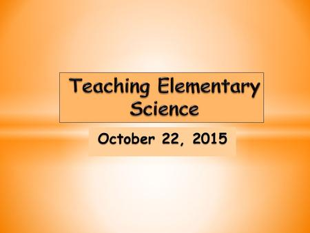 October 22, 2015.  Midterm check Grade/points ✓  Return Science Notebooks & other assignments  Homework (10/15)– Linking to science concepts – Paper.