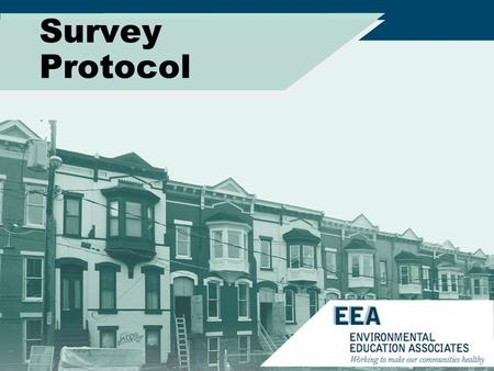 Survey Protocol. Existing IAQ Investigation Protocols A number of protocols have been developed for investigation of a wide variety of indoor air quality.