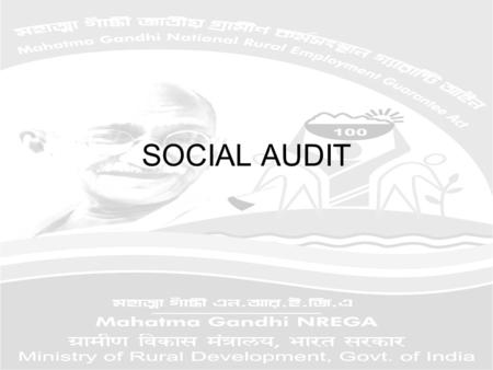 SOCIAL AUDIT. SOCIAL AUDIT IS TO BE CONDUCTED AT GRAM PANCHAYAT BY THE GRAM UNNAYAN SAMITY THE PROCESS BEING FACILITATED BY THE GRAM PANCHAYAT SOCIAL.