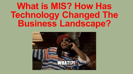 What is MIS? How Has Technology Changed The Business Landscape?