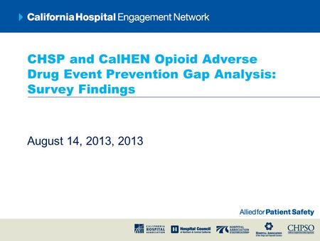 CHSP and CalHEN Opioid Adverse Drug Event Prevention Gap Analysis: Survey Findings August 14, 2013, 2013.
