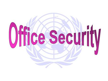 UNDP Offices in the Field Physical Security Standards  MOSS provides uniform security standards for UN offices in capitals and the field – read it. 