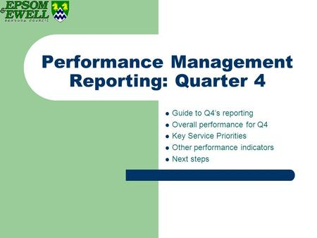 Performance Management Reporting: Quarter 4 Guide to Q4's reporting Overall performance for Q4 Key Service Priorities Other performance indicators Next.