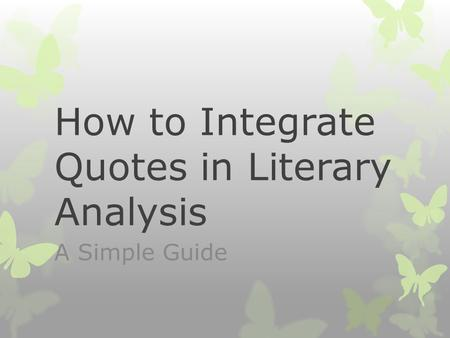 How to Integrate Quotes in Literary Analysis A Simple Guide.