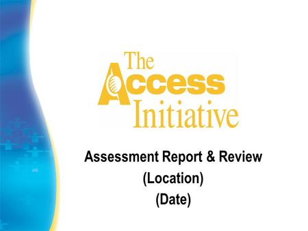 Assessment Report & Review (Location) (Date). Assessment Report and Review Step 1 : Upon completing your research, your assessment team produces a comprehensive.