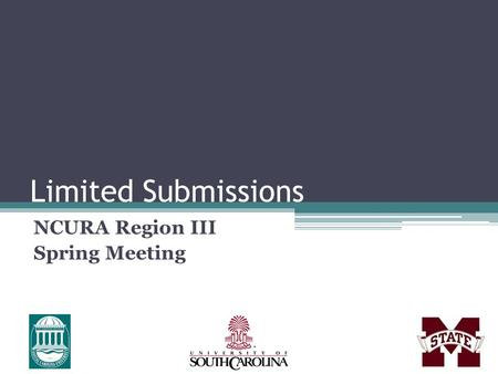 Limited Submissions NCURA Region III Spring Meeting.
