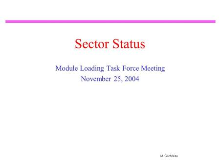 M. Gilchriese Sector Status Module Loading Task Force Meeting November 25, 2004.
