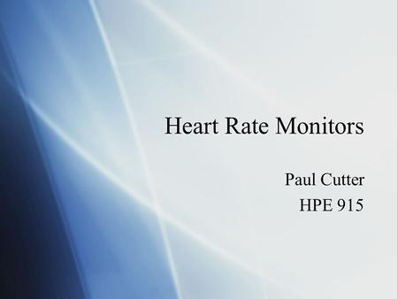 Heart Rate Monitors Paul Cutter HPE 915 Paul Cutter HPE 915.