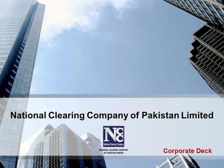 National Clearing Company of Pakistan Limited Corporate Deck.
