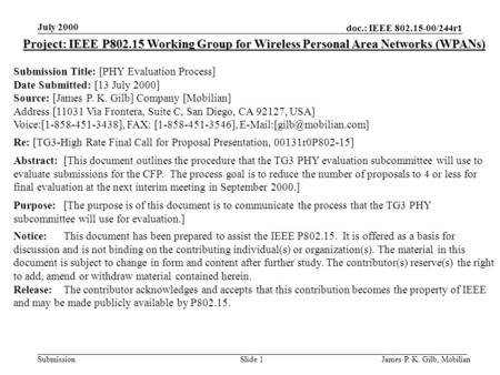 Doc.: IEEE 802.15-00/244r1 Submission July 2000 James P. K. Gilb, MobilianSlide 1 Project: IEEE P802.15 Working Group for Wireless Personal Area Networks.