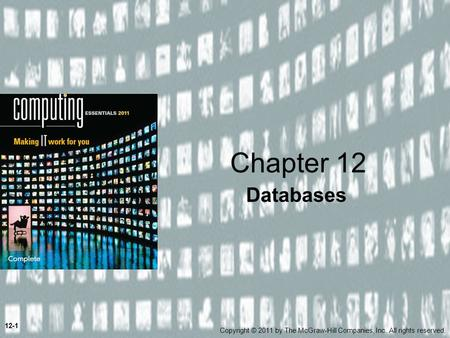 Databases Chapter 12 12-1 Copyright © 2011 by The McGraw-Hill Companies, Inc. All rights reserved.