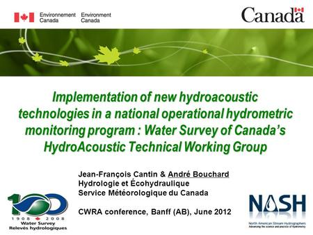 Implementation of new hydroacoustic technologies in a national operational hydrometric monitoring program : Water Survey of Canada's HydroAcoustic Technical.