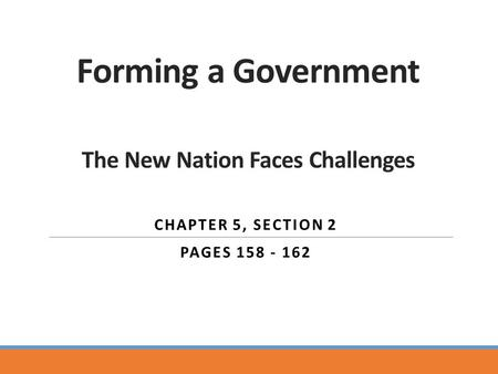 Forming a Government The New Nation Faces Challenges