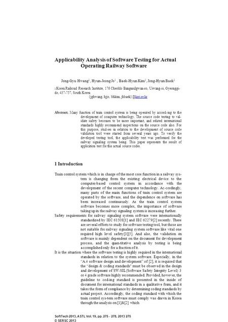 Applicability Analysis of Software Testing for Actual Operating Railway Software Jong-Gyu Hwang 1, Hyun-Jeong Jo 1, Baek-Hyun Kim 1, Jong-Hyun Baek 1 1.