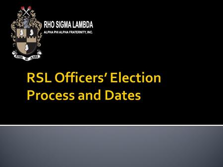 Elections conducted once a year  Offices that are up for election: PresidentVice-PresidentRecording Secretary Corresponding Secretary Financial SecretaryTreasurer.