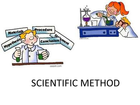 SCIENTIFIC METHOD. Activity In groups of 2, build a concept map with the steps of the scientific method.