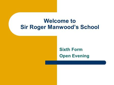 Welcome to Sir Roger Manwood's School Sixth Form Open Evening.