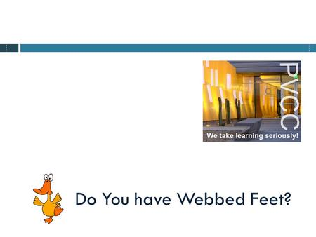 "Do You have Webbed Feet?. PVCC Home Page Academics page English Division Web English Resources Page PVENG101PVENG102 ""Here be Dragons"" Hierarchy of Web."