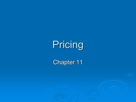 Pricing Chapter 11.  The Hyatt Hotel has a higher price that they charge on their hotel rooms due to their reputation as being a higher quality hotel.