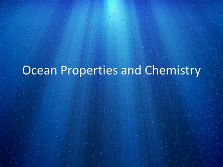 Ocean Properties and Chemistry