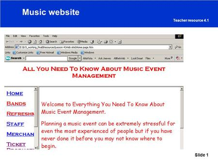 Slide 1 Music website Teacher resource 4.1. Slide 2 Use information gathered from the music website to develop your financial model Answer a range of.