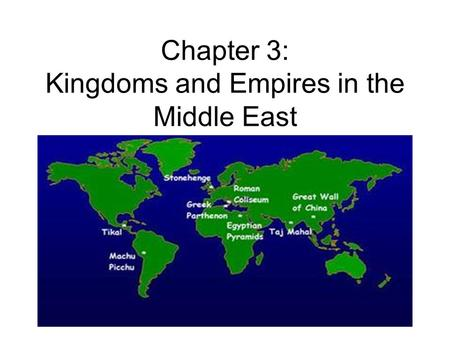 Chapter 3: Kingdoms and Empires in the Middle East.