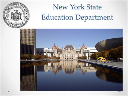 New York State Education Department New York State Education Department 1.