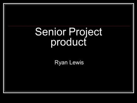 Senior Project product Ryan Lewis. Military Ranks US. Army PVT-Private PV2- Private 2 PVC- Private First Class SPC- Specialist CPL-Corporal SGT-Sergeant.