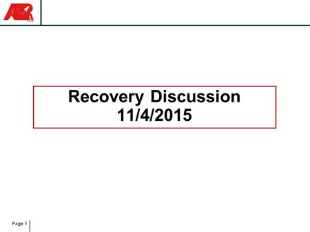 Page 1 Recovery Discussion 11/4/2015. Page 2 Roles & Responsibilities ? Point Of ContactResponsibility Alisson Clark Liam Jaffe Yash Pahade Yumi Shridhar.
