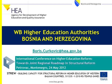 WB Higher Education Authorities BOSNIA AND HERZEGOVINA  International Conference on Higher Education Reform: Towards.